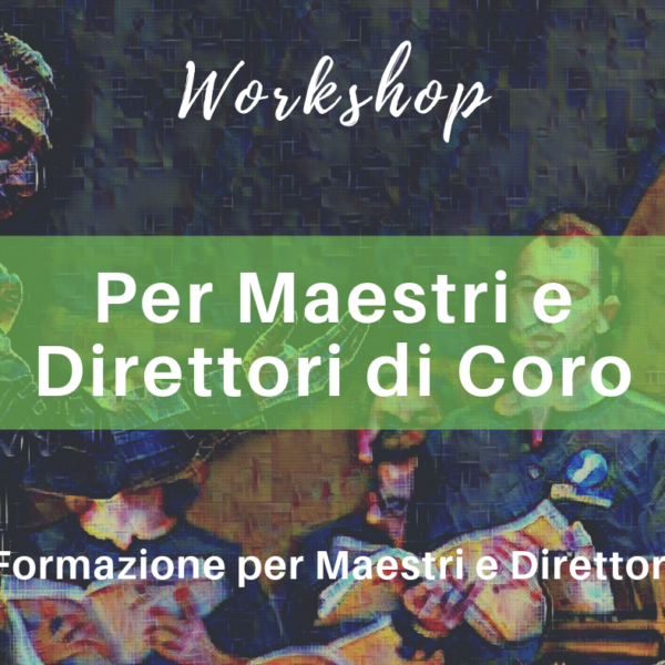 Workshop per maestri di coro - Forme Sonore